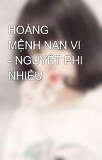 HOÀNG MỆNH NAN VI - NGUYỆT PHI NHIÊU by Anrea96