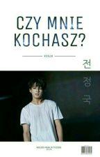 Czy Mnie Kochasz? |Jungkook [Zakończone] by KitaLin
