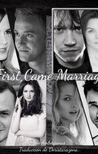 First Came Marriage (Traducción al español) by Doris_tl