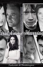 First Came Marriage (Traducción al español) by Doris_tl
