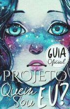 Guia do Projeto by projetoquemsoueu