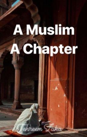 A Muslim A Chapter  by tehreemzaka