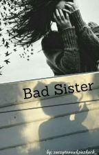 Bad Sister// 5SOS & 1D by zaczytanawksiazkach_