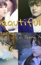 Beautiful [ Kim Taehyung X Jung Yerin] by indyraliem
