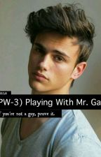 (PW-3) Playing With Mr. Gay by blacktodecember