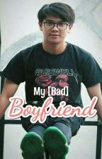 My (Bad) Boyfriend by AnakIlang27
