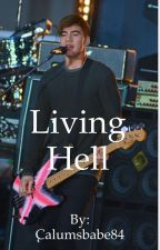 Living Hell by Calumsbabe84