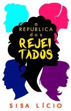 A REPÚBLICA DOS REJEITADOS - O Clichê Elevado Ao Normal by SisaLicio