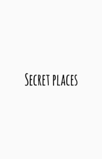 Secret places {Peterick}