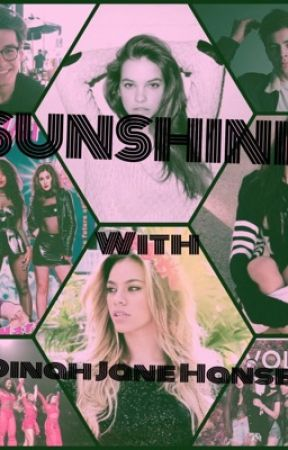 Sunshine ☀️ [FANFICTION WITH DINAH]  by QueenJaureGAY27
