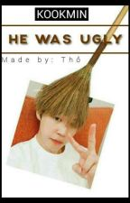 [KOOKMIN] He was Ugly by Loan_Bunny