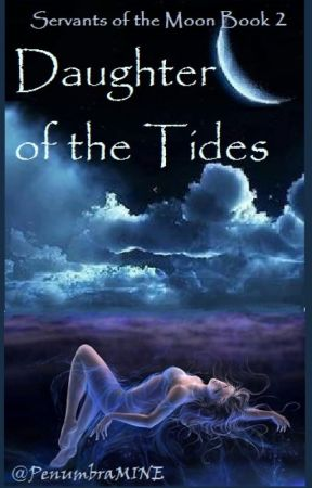 Daughter Of The Tides, Book 2 SOTM series by PenumbraMine