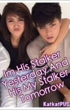 I'm His Stalker Yesterday And He's My Stalker Tomorrow by Katkat_PUSA