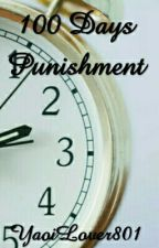 100 Days Punishment [Tagalog] by YaoiLover801