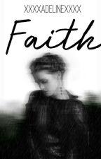 Faith  by xXxXadelinexXxX