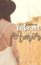 Fala-me de Amor || ✔️ by rfultrastars