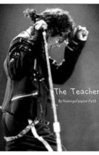 The Teacher by daddymichael1958