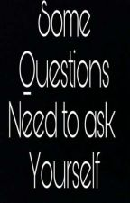 Some Questions Need to ask Yourself by HemaShukla7