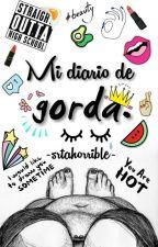 Mi diario de gorda. by srtahorrible