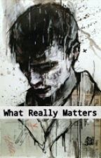 What Really Matters by belizzles