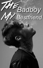 The Badboy my best Friend   #wattys2017 by kind_x