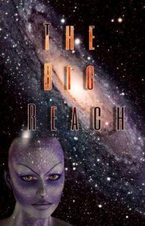 The Big Reach by AcquaintedGrace
