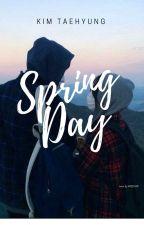 SpringDay   kim taehyung [terminée] by kaejhun
