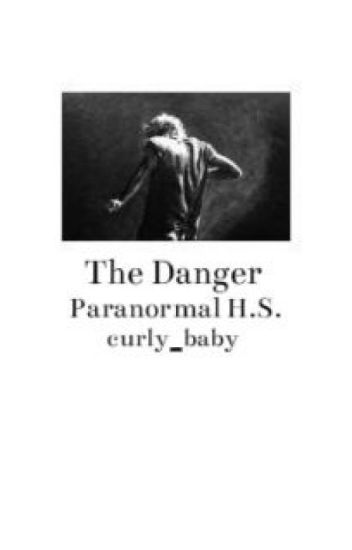 The Danger (h.s) {Completed}*
