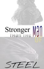 Stronger Than The Man Of Steel (Young Justice/Justice League/OC Fanfiction) by -TheHuntress-