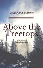 Above the Treetops (BoyxBoy) by Sardina666