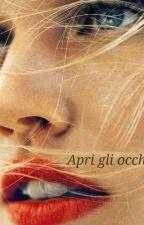 Apri Gli Occhi. by ale_dellisola