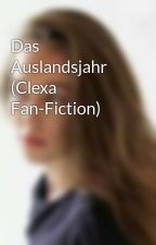 Das Auslandsjahr (Clexa Fan-Fiction) by lexaisourhero
