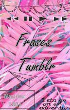 Frases Tumblr by Nashbia1801