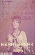Heartbreak Girl by fangiirlingpotato