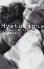 Mysterious//Ethan Dolan// by dollcen