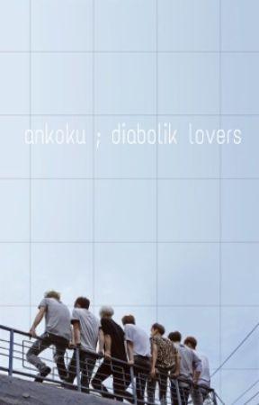 ankoku ; diabolik lovers♡ by fairylightstae