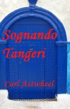 Sognando Tangeri by Carl_Astwheel