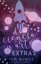 De Ciencia & Arte |EXTRAS| by YeriQuiroz1