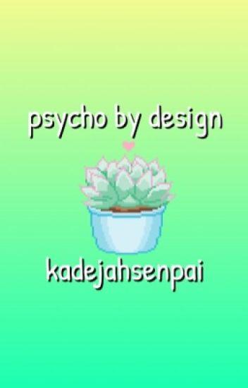psycho by design•ethan nestor