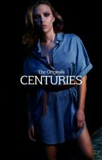 Centuries [#3] The Originals by Beth_Mikaelson