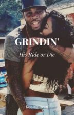 Grindin' : His Ride or Die by MajorKeeCreations