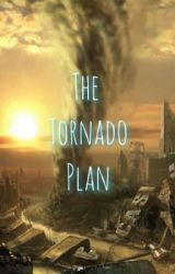 The Tornado Plan by ShuAndNerdyClover