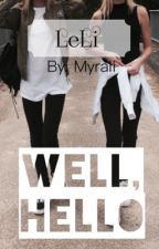 Well, hello [Lisa and Lena fanfiction]  by Myraliii