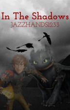 In The Shadows || how to train your dragon || by jazzhands1233