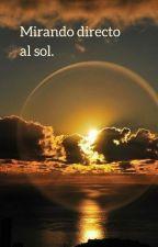 Mirando Directo al Sol by ShizukoMisaki