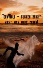 Teen Wolf - gucken reicht nicht...man muss sehen! by Chevrolet1967