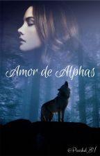 Amor de Alphas #1-2 by paaskd