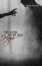 The Alpha Is My Only Hope by MadlyInsane13