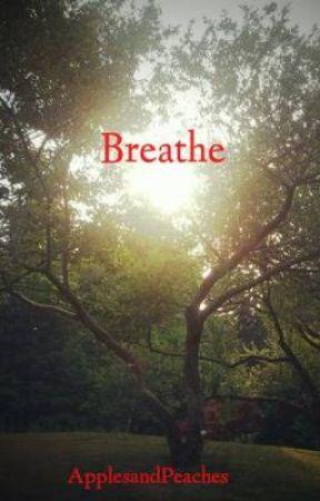 Breathe by ApplesandPeaches
