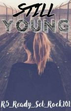 Still Young {Fourth Book In the ABR5 Series} by TheRumIsDyedBlue